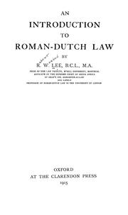 An introduction to Roman-Dutch law by Lee, R. W.