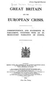 Cover of: Great Britain and the European crisis: Correspondence, and statements in Parliament, together with an introductory narrative of events.