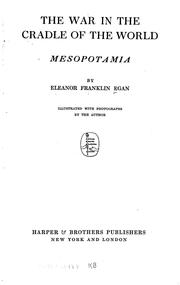 Cover of: war in the cradle of the world, Mesopotamia | Egan, Eleanor (Franklin) Mrs.