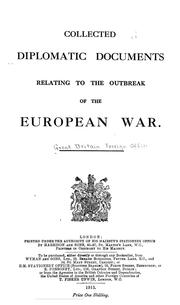 Cover of: Collected diplomatic documents relating to the outbreak of the European War