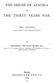 Cover of: The house of Austria in the thirty years' war: Two lectures, with notes and illustrations.