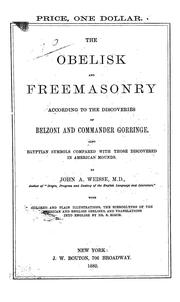 The obelisk and freemasonry according to the discoveries of Belzoni and Commander Gorringe by John Adam Weisse