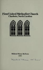 Cover of: First United Methodist Church, Charlotte, North Carolina | Mildred Morse McEwen