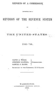 Cover of: Reports of a commission appointed for a revision of the revenue system of the United States, 1865-