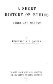 Cover of: A short history of ethics, Greek and modern. by Reginald A. P. Rogers