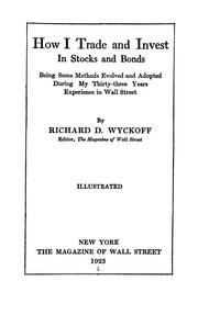 Cover of: How I trade and invest in stocks and bonds by Wyckoff, Richard Demille