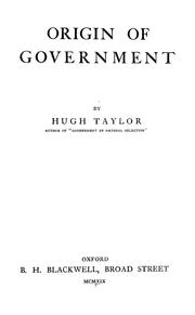 Cover of: Origin of government | Hugh Taylor