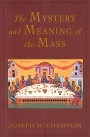 Cover of: Mystery and Meaning of the Mass | Joseph Champlin