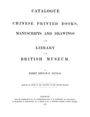 Catalogue of Chinese printed books, manuscripts and drawings in the library of the British Museum by British Museum. Department of Oriental Printed Books and Manuscripts.