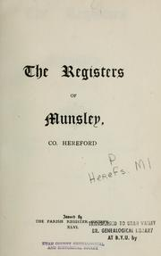 Cover of: The registers of Munsley, Co. Hereford. 1662-1812. by Munsley, Eng. (Parish)