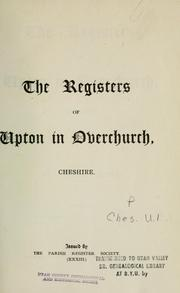 Cover of: registers of Upton in Overchurch, Cheshire. 1600-1812. | Upton, Eng. (Cheshire, Wirral div.) Parish