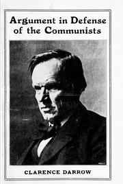 Cover of: Argument of Clarence Darrow in the case of the Communist labor party in the Criminal Court, Chicago