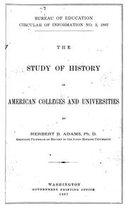 Cover of: The study of history in American colleges and universities | Herbert Baxter Adams