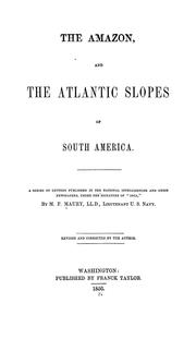 Cover of: The Amazon, and the Atlantic Slopes of South America