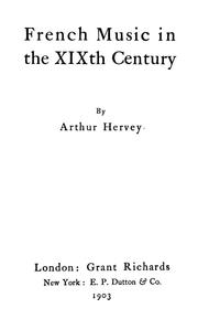 Cover of: French music in the XIXth century | Arthur Hervey