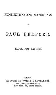 Cover of: Recollections and wanderings of Paul Bedford. | Paul John Bedford