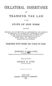 Cover of: Collateral inheritance and transfer tax law of the state of New York | Edward Huntington Fallows