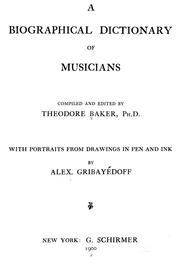 A Biographical Dictionary of Musicians: Theodore Baker ...