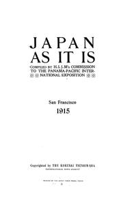Cover of: Japan as it is. | Japan. Imperial Japanese Commission to the Panama-Pacific International Exposition (1915)