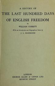"Cover of: A history of the last hundred days of English freedom: With an introd., ""Main events of Cobbett's life,"" and a biographical index"