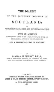 Cover of: The Dialect of the Southern Counties of Scotland: Its Pronunciation, Grammar ..