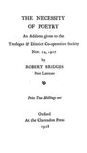 Cover of: The necessity of poetry: an address given to the Tredegar & district co-operative society, Nov. 22, 1917