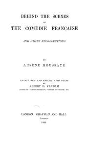 Cover of: Behind the scenes of the Comédie française | Arsène Houssaye