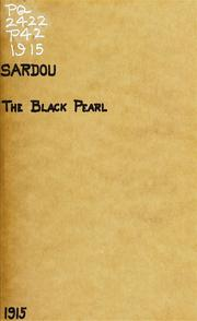 Cover of: The black pearl: a comedy in three acts
