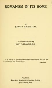 Cover of: Romanism in its home | John H. Eager