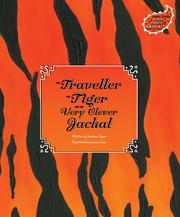 Cover of: The traveller, the tiger, and the very clever jackal | Reshma Sapre