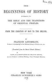 Cover of: The beginnings of history according to the Bible and the traditions of Oriental peoples. | Francois Lenormant