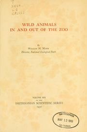 Wild animals in and out of the Zoo by William M. Mann