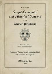 Cover of: Sesqui-centennial and historical souvenir of the Greater Pittsburgh by edited and compiled by Henry Brownfield Scott.
