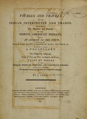 Voyages and travels of an Indian interpreter and trader by Long, J. Indian trader.