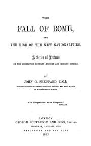 Cover of: The fall of Rome, and the rise of the new nationalities | John G. Sheppard