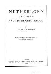 Cover of: Netherlorn, Argyllshire, and its neighbourhood | Patrick Hunter Gillies