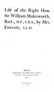 Cover of: Life of the Right. Hon. Sir William Molesworth, bart., M.P., F.R.S