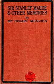 Sir Stanley Maude and other memories by
