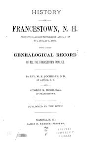 Cover of: History of Francestown, N. H., from its earliest settlement April, 1758, to January 1, 1891 | W. R. Cochrane