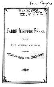 Cover of: Padre Junipero Serra and the mission church of San Carlos del Carmelo