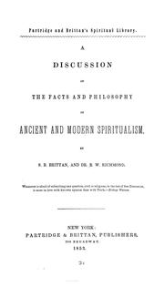 Cover of: A discussion of the facts and philosophy of ancient and modern spiritualism