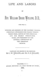 Cover of: Life and labors of Rev. William Brock Wellons ... of the Christian church. | J. W. Wellons