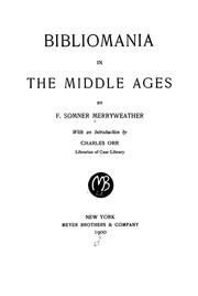Bibliomania in the Middle Ages by James Compton Merryweather