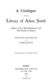 Cover of: A catalogue of the library of Adam Smith: author of the 'Moral sentiments' and 'The wealth of nations'
