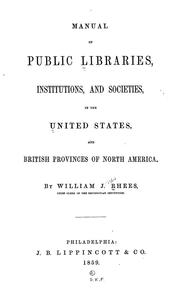 Cover of: Manual of public libraries, institutions, and societies by William Jones Rhees
