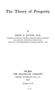 The theory of prosperity by Simon N. Patten