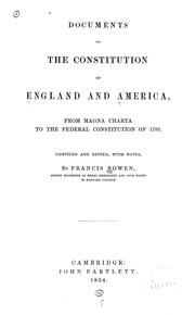 Cover of: Documents of the constitution of England and America, from Magna charta to the federal Constitution of 1789