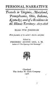Cover of: Personal narrative of travels in Virginia, Maryland, Pennsylvania, Ohio, Indiana, Kentucky | Elias Pym Fordham