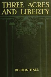 Cover of: Three acres and liberty | Bolton Hall
