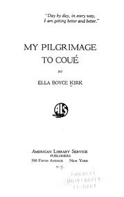 Cover of: My pilgrimage to Coué | Kirk, Ella Boyce Mrs.